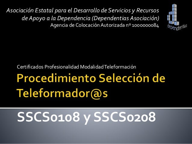 Certificados Profesionalidad ModalidadTeleformación SSCS0108 y SSCS0208 Asociación Estatal para el Desarrollo de Servicios...