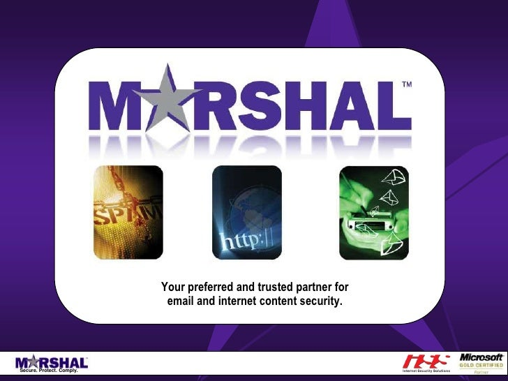 Marshal<br />Your preferred and trusted partner for email and internet content security.<br />