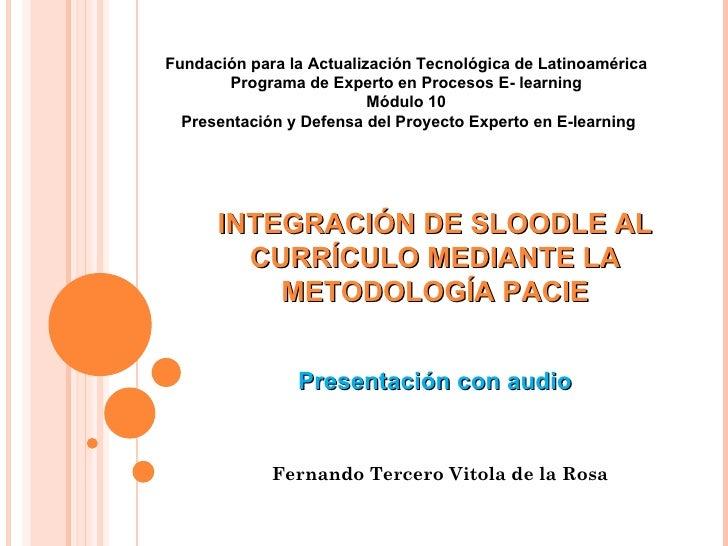 Fundación para la Actualización Tecnológica de Latinoamérica        Programa de Experto en Procesos E- learning           ...