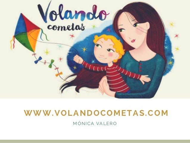 WWW.VOLANDOCOMETAS.COM MÓNICA VALERO