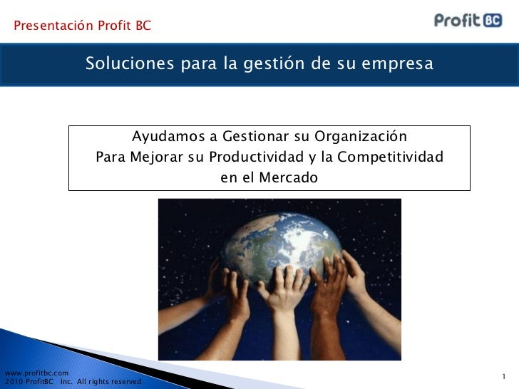 Presentación Profit BC                      Soluciones para la gestión de su empresa                              Ayudamos...