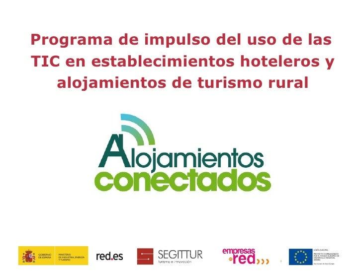 Programa de impulso del uso de lasTIC en establecimientos hoteleros y   alojamientos de turismo rural