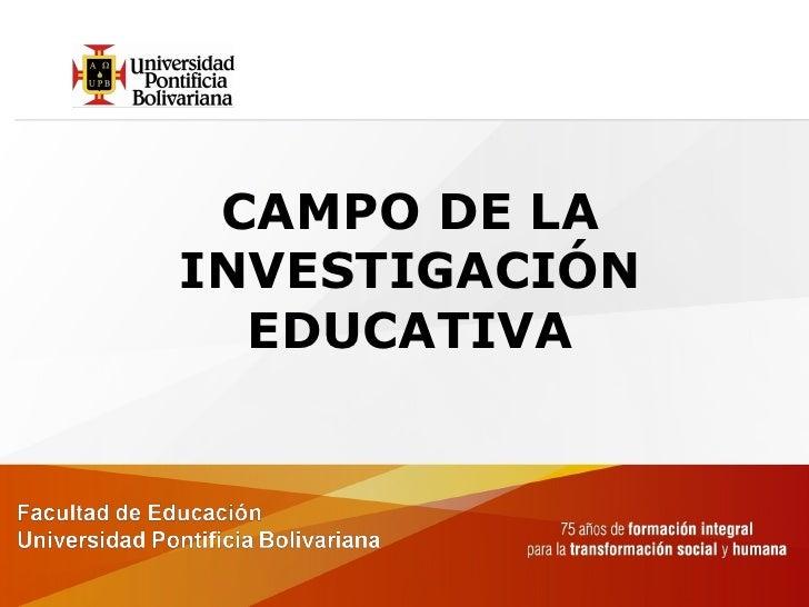 CAMPO DE LA INVESTIGACIÓN EDUCATIVA