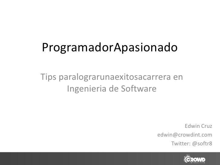 ProgramadorApasionadoTips paralograrunaexitosacarrera en       Ingenieria de Software                                     ...
