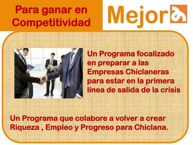 Para ganar en Competitividad Un Programa focalizado en preparar a las Empresas Chiclaneras para estar en la primera línea ...