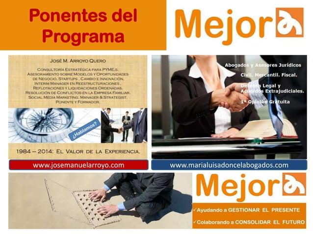 Ponentes del Programa www.josemanuelarroyo.com www.marialuisadoncelabogados.com