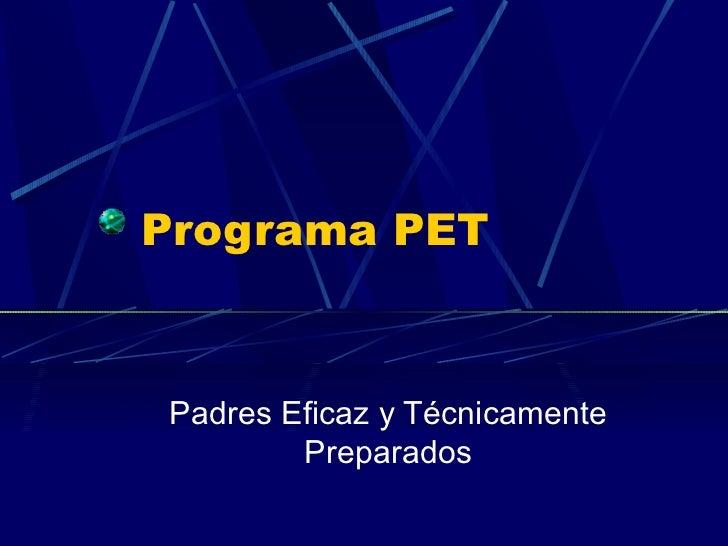 Programa PET Padres Eficaz y Técnicamente Preparados