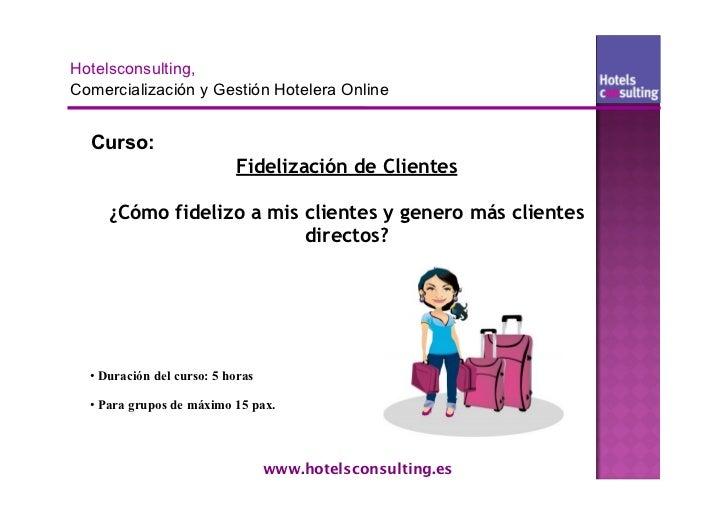 Curso:                         Fidelización de Clientes   ¿Cómo fidelizo a mis clientes y genero más clientes             ...