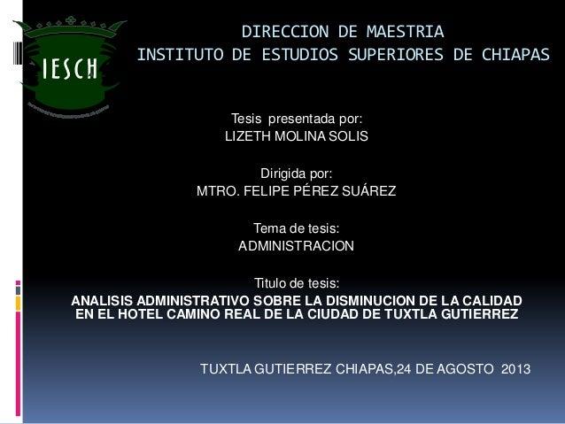 DIRECCION DE MAESTRIA INSTITUTO DE ESTUDIOS SUPERIORES DE CHIAPAS Tesis presentada por: LIZETH MOLINA SOLIS Dirigida por: ...