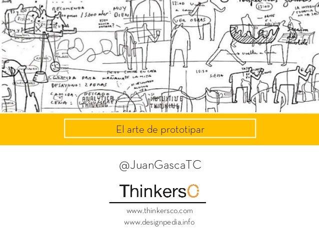 «la oficina líquida»El arte de prototipar www.thinkersco.com www.designpedia.info @JuanGascaTC
