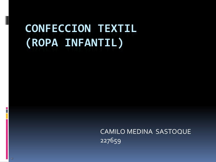 CONFECCION TEXTIL (ROPA INFANTIL)<br />CAMILO MEDINA  SASTOQUE          227659<br />