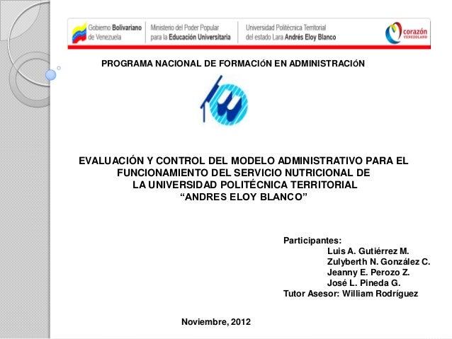 PROGRAMA NACIONAL DE FORMACIÓN EN ADMINISTRACIÓNEVALUACIÓN Y CONTROL DEL MODELO ADMINISTRATIVO PARA EL      FUNCIONAMIENTO...