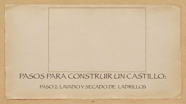 PASOS PARA CONSTRUIR UN CASTILLO:  PASO 2: LAVADO Y SECADO DE LADRILLOS  29