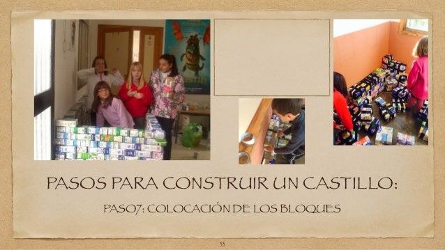 PASOS PARA CONSTRUIR UN CASTILLO:  PASO7: COLOCACIÓN DE LOS BLOQUES  33