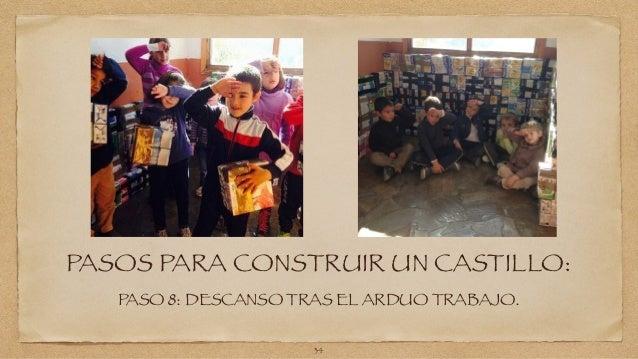 PASOS PARA CONSTRUIR UN CASTILLO:  PASO 8: DESCANSO TRAS EL ARDUO TRABAJO.  34