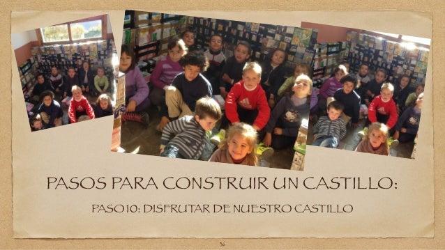 PASOS PARA CONSTRUIR UN CASTILLO:  PASO 10: DISFRUTAR DE NUESTRO CASTILLO  36