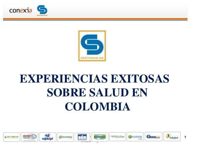 EXPERIENCIAS EXITOSAS   SOBRE SALUD EN      COLOMBIA        Elisa Carolina Torrenegra   1             29 de Junio de 2012 ...