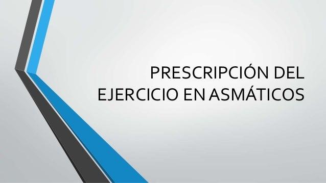 PRESCRIPCIÓN DEL EJERCICIO EN ASMÁTICOS