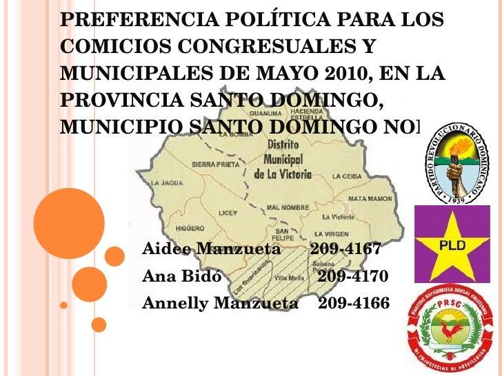 """"""" ESTUDIO PARA DETERMINAR LA PREFERENCIA POLÍTICA PARA LOS COMICIOS CONGRESUALES Y MUNICIPALES DE MAYO 2010, EN LA PROVINC..."""