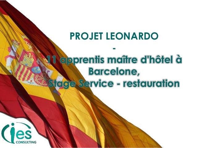 PROJET LEONARDO 11 apprentis maître d'hôtel à Barcelone, Stage Service - restauration