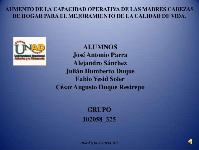 ALUMNOSJosé Antonio ParraAlejandro SánchezJulián Humberto DuqueFabio Yesid SolerCésar Augusto Duque RestrepoGRUPO102058_32...