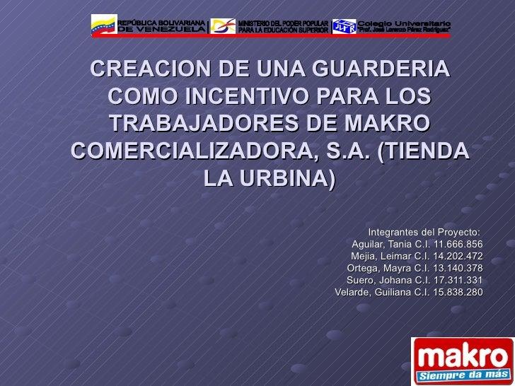 Integrantes del Proyecto:  Aguilar, Tania C.I. 11.666.856 Mejia, Leimar C.I. 14.202.472 Ortega, Mayra C.I. 13.140.378 Suer...