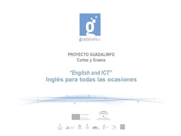 """PROYECTO GUADALINFO Cortes y Graena """" English and ICT"""" Inglés para todas las ocasiones"""