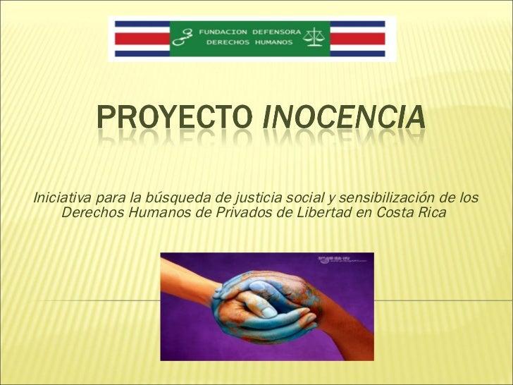 Iniciativa para la búsqueda de justicia social y sensibilización de los Derechos Humanos de Privados de Libertad en Costa ...
