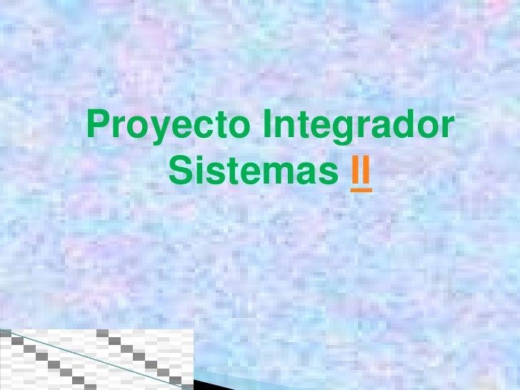 Proyecto Integrador    Sistemas II
