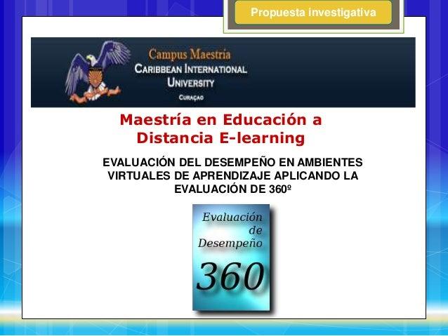 Maestría en Educación a Distancia E-learning EVALUACIÓN DEL DESEMPEÑO EN AMBIENTES VIRTUALES DE APRENDIZAJE APLICANDO LA E...