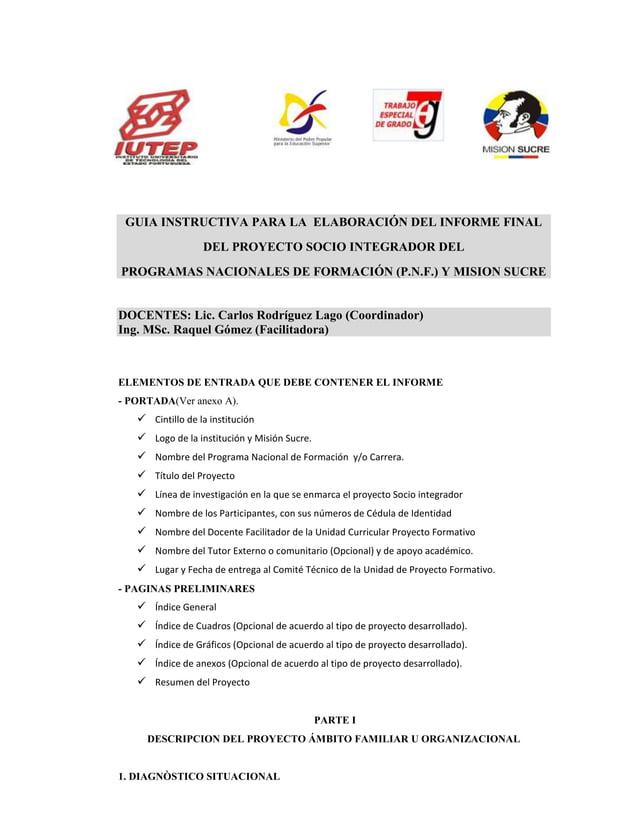 GUIA INSTRUCTIVA PARA LA ELABORACIÓN DEL INFORME FINALDEL PROYECTO SOCIO INTEGRADOR DELPROGRAMAS NACIONALES DE FORMACIÓN (...