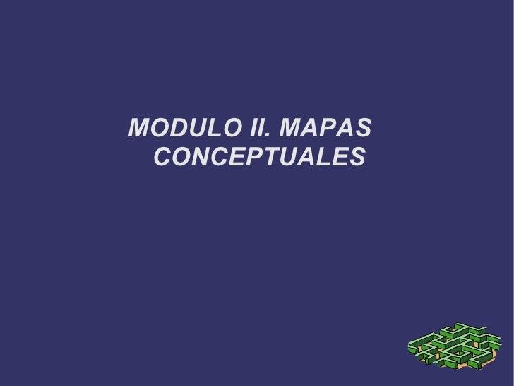 MODULO II. MAPAS CONCEPTUALES
