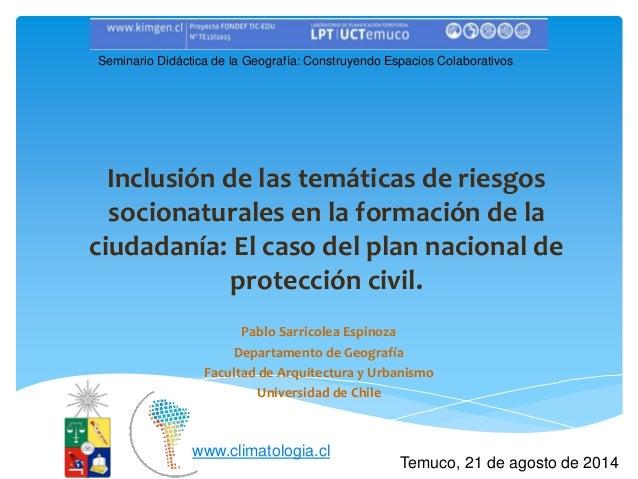 Inclusión de las temáticas de riesgos socionaturales en la formación de la ciudadanía: El caso del plan nacional de protec...