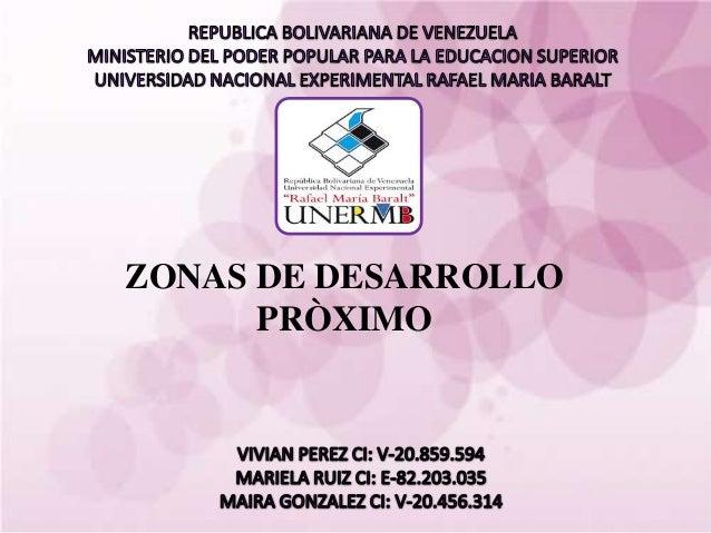 ZONAS DE DESARROLLOPRÒXIMO
