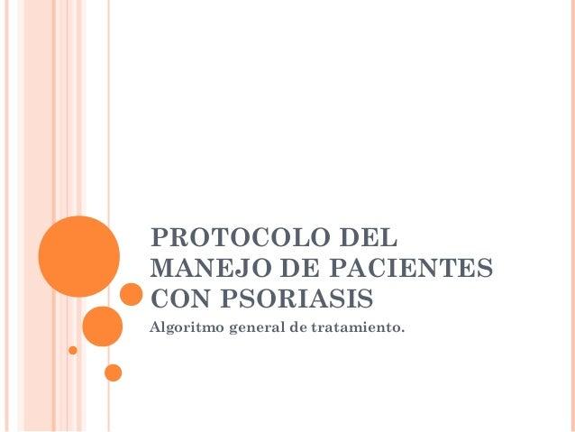 PROTOCOLO DEL MANEJO DE PACIENTES CON PSORIASIS Algoritmo general de tratamiento.