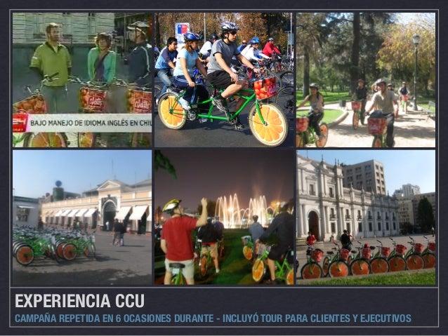 EXPERIENCIA CCU  CAMPAÑA REPETIDA EN 6 OCASIONES DURANTE - INCLUYÓ TOUR PARA CLIENTES Y EJECUTIVOS