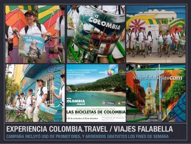 EXPERIENCIA COLOMBIA.TRAVEL / VIAJES FALABELLA  CAMPAÑA INCLUYÓ USO DE PROMOTORES, Y ARRIENDOS GRATUITOS LOS FINES DE SEMA...