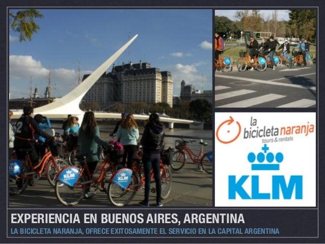 EXPERIENCIA EN BUENOS AIRES, ARGENTINA  LA BICICLETA NARANJA, OFRECE EXITOSAMENTE EL SERVICIO EN LA CAPITAL ARGENTINA