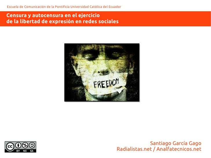 Escuela de Comunicación de la Pontificia Universidad Católica del EcuadorCensura y autocensura en el ejerciciode la libert...