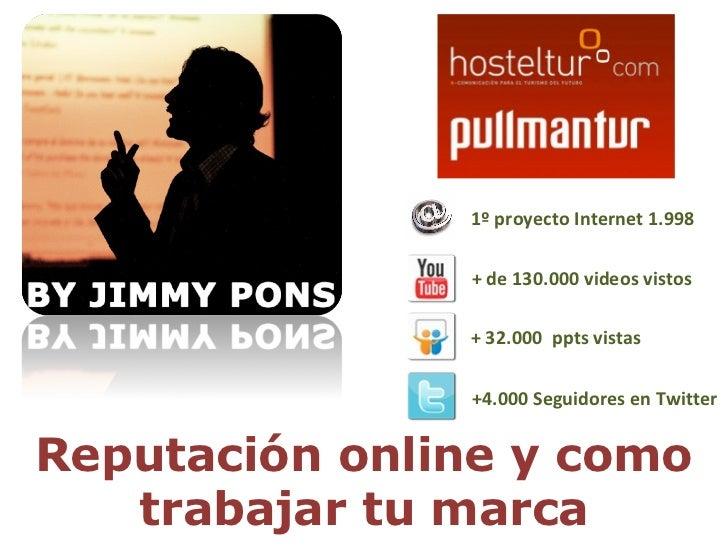 + de 130.000 videos vistos + 32.000  ppts vistas +4.000 Seguidores en Twitter 1º proyecto Internet 1.998 Reputación online...