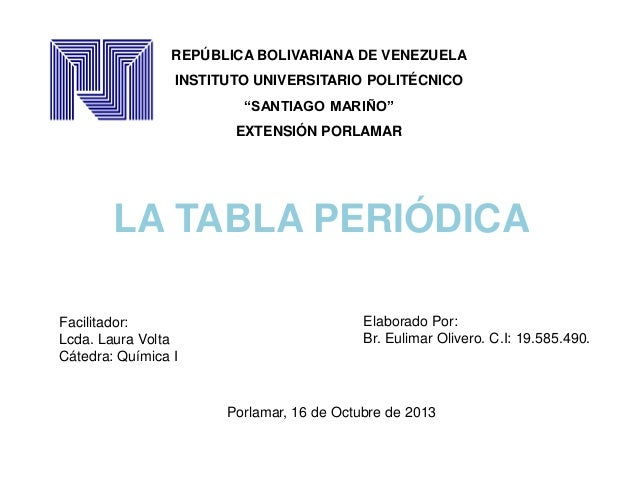 """REPÚBLICA BOLIVARIANA DE VENEZUELA INSTITUTO UNIVERSITARIO POLITÉCNICO """"SANTIAGO MARIÑO""""  EXTENSIÓN PORLAMAR  LA TABLA PER..."""