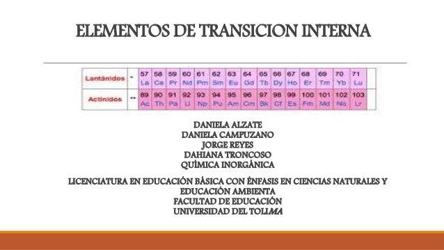 elementos de transicion interna daniela alzate daniela campuzano jorge reyes dahiana troncoso qumica inorgnica - Tabla Periodica Metales Transicion