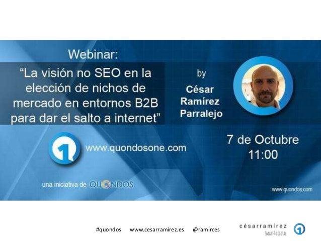 #quondos www.cesarramirez.es @ramirces