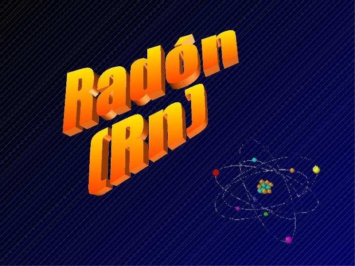Radón (Rn)
