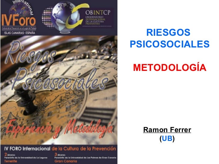 RIESGOS  PSICOSOCIALES METODOLOGÍA Ramon Ferrer ( UB )