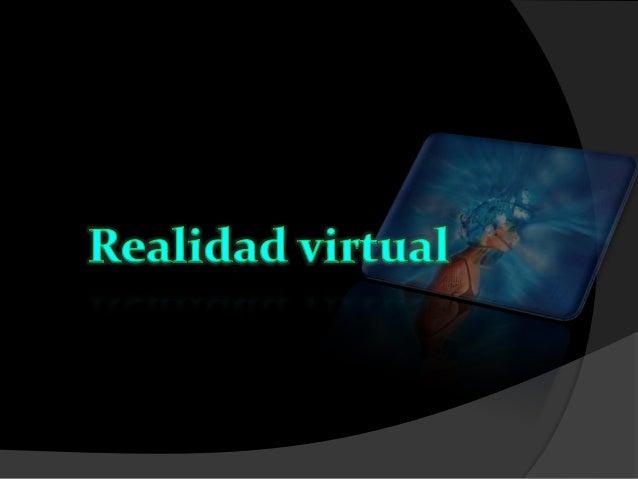 QUE ES VIRTUALIDAD RELACION REAL/IRREAL INMERSION Y NAVEGACION SIMULACIONES DE VUELO