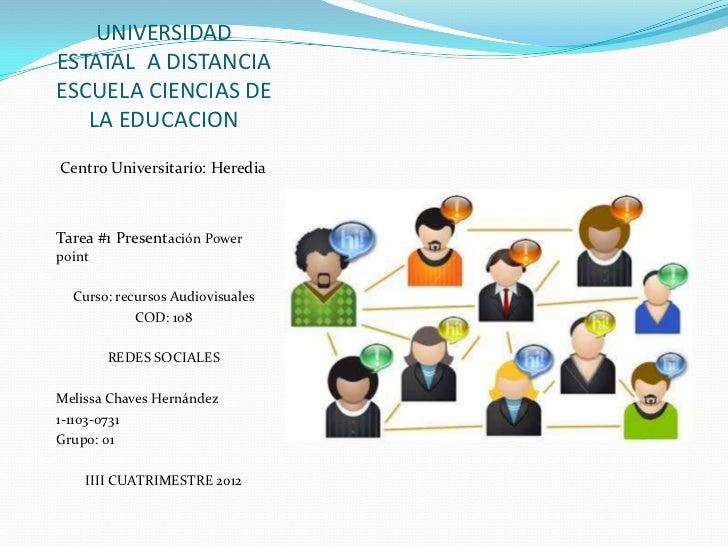 UNIVERSIDADESTATAL A DISTANCIAESCUELA CIENCIAS DE   LA EDUCACIONCentro Universitario: HerediaTarea #1 Presentación Powerpo...