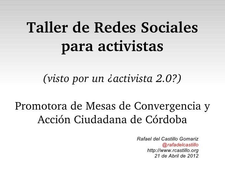 TallerdeRedesSociales       paraactivistas     (vistoporun¿activista2.0?)PromotoradeMesasdeConvergenciay    ...