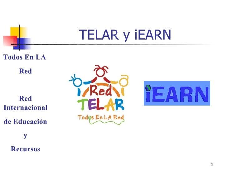 TELAR y iEARN Todos En LA  Red Red Internacional de Educación y Recursos