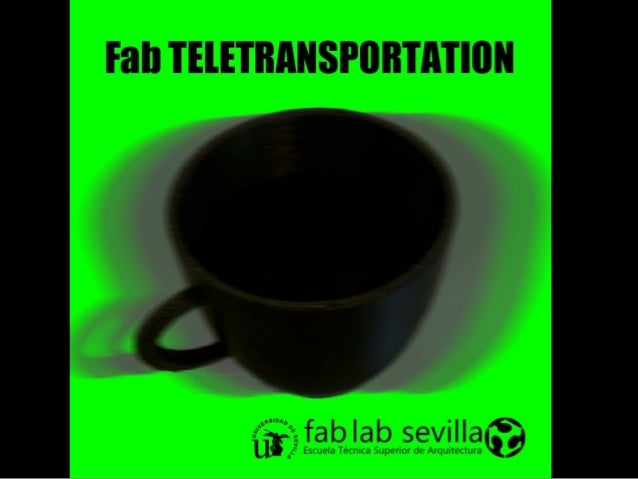 FAB Teletransportation (a project by Fab Lab Sevilla and partners)